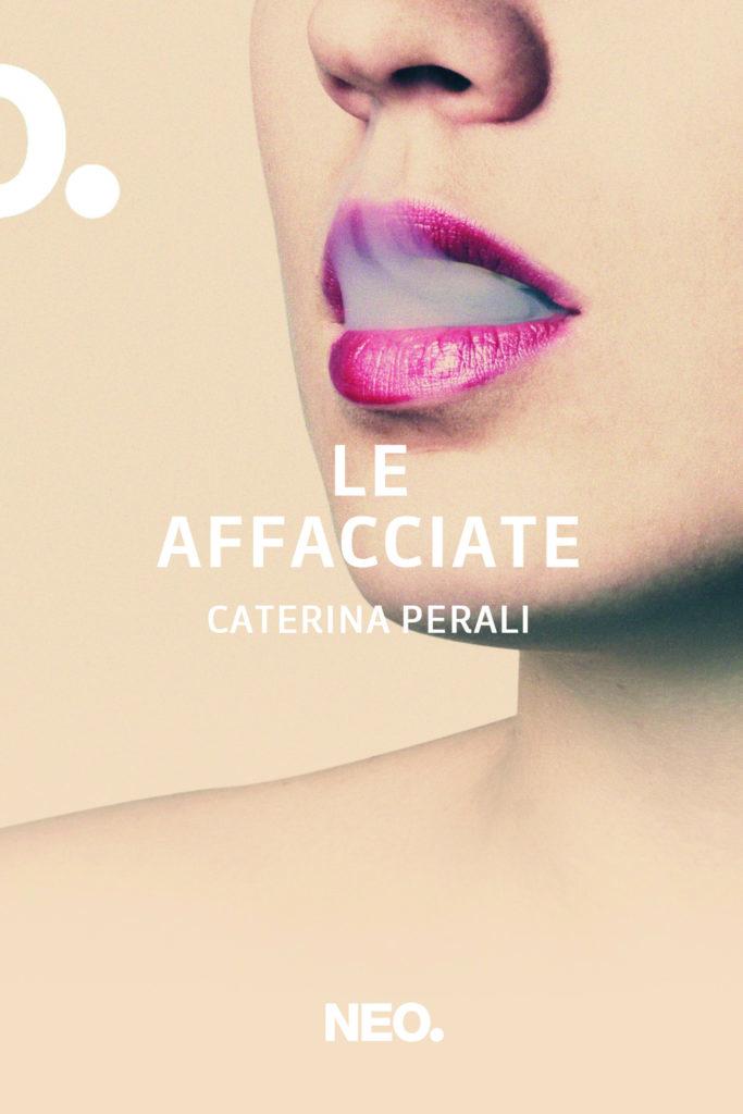 1580307837377_Copertina Le Affacciate - Caterina Perali - Neo Edizioni - Hi Res (002)
